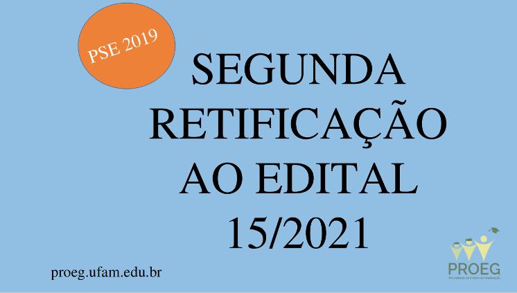 PROEG divulga segunda Retificação ao Edital 15/2021, referente ao PSE 2019